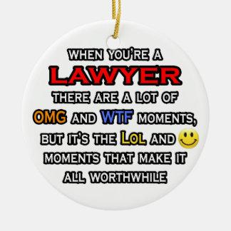 Lawyer ... OMG WTF LOL Ceramic Ornament