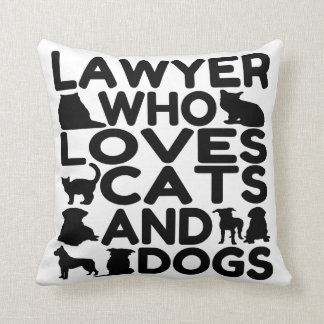 Lawyer Who Loves Cats and Dogs Throw Pillow