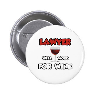 Lawyer ... Will Work For Wine 2 Inch Round Button