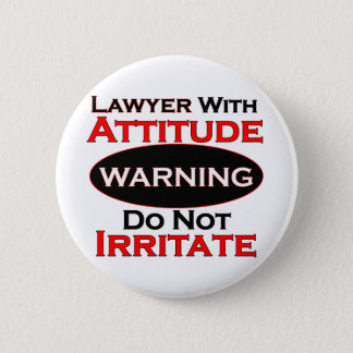 Lawyer With Attitude 2 Inch Round Button