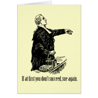 Lawyers - If at first you don't succeed, sue again Cards