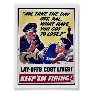 Lay Offs Cost Lives! Poster