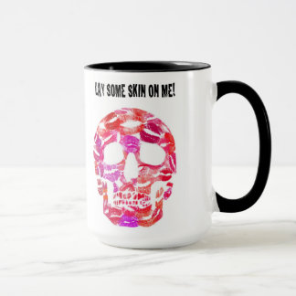 LAY SOME SKIN ON ME.  Lipstick Skull Mug