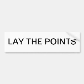 Lay the Points Bumper Sticker