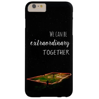 "Layer iphone 6/6s plus - ""We can BE extraordinary. Barely There iPhone 6 Plus Case"