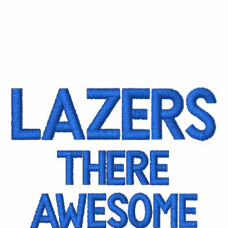 LAZERS There awesome Embroidered Hoodie
