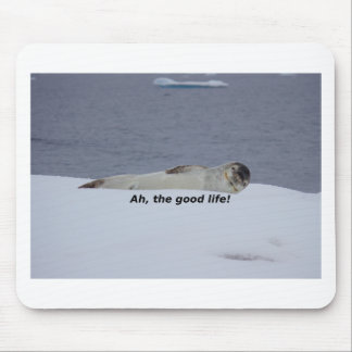 "Lazy Beach Bum Seal: ""Ah, the good life!"" Mouse Pad"