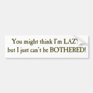 Lazy Bumper Sticker