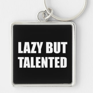 Lazy But Talented Keychain