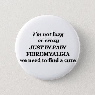 lazy crazy fibromyalgia 2 inch round button
