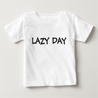 Lazy Day Baby T-Shirt