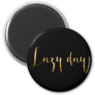 Lazy Day Golden Script Office Home Sweet Words 2 Inch Round Magnet