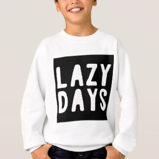 LAZY DAYS SWEATSHIRT
