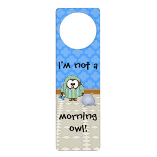 lazy owl - I'm not a morning owl! Door Knob Hangers