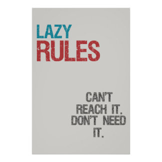 Lazy rules poster