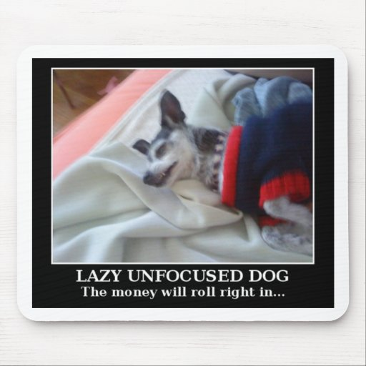 Lazy Unfocused Dog Mouse Pads