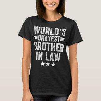 Le beau-frère okayest du monde t-shirt