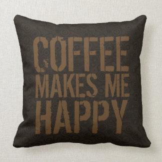 Le café me fait le style urbain à la mode heureux coussin