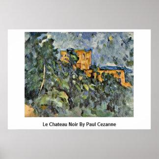 Le Chateau Noir By Paul Cezanne Poster