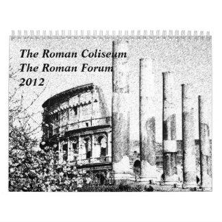 Le Colisé romain, le forum romain Calendriers