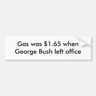 Le gaz était $1,65 quand George Bush a quitté le b Autocollant De Voiture