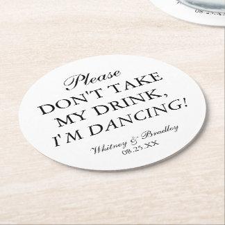 Le mariage ne prennent pas ma boisson, je danse ! dessous-de-verre rond en papier