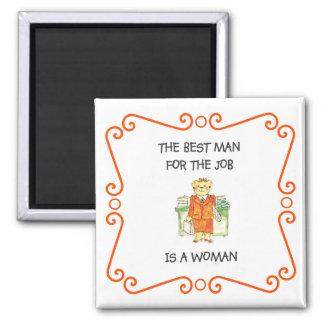 Le meilleur homme pour le travail est un aimant d'