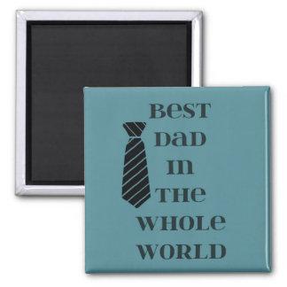 Le meilleur papa au monde entier ! magnet carré