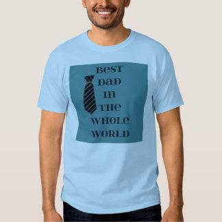 Le meilleur papa au monde entier ! t-shirts