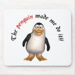 Le pingouin m'a incité à le faire ! Mousepad Tapis De Souris