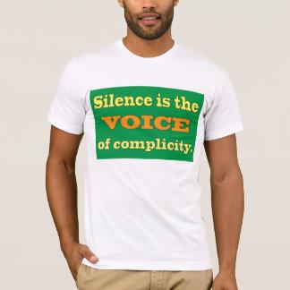 Le silence est la voix de la complicité t-shirt