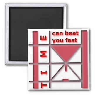 Le temps peut vous battre rapidement magnet carré