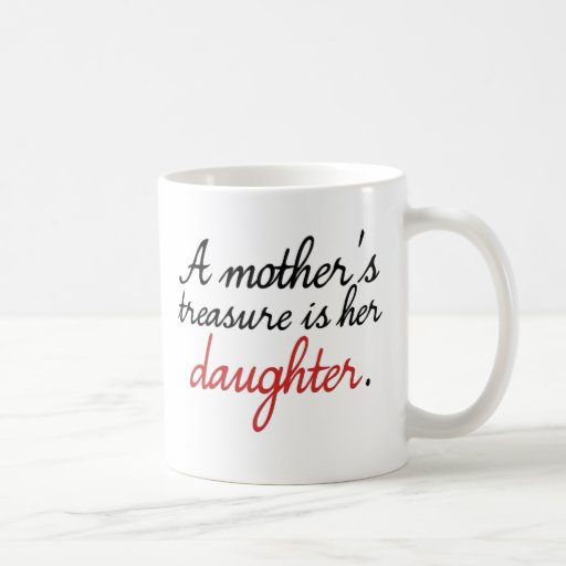 Le trésor d'une mère est sa fille… tasse
