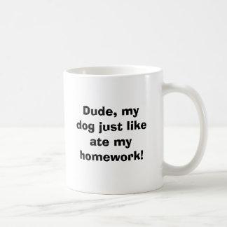 Le type, mon chien juste comme a mangé mon travail tasse à café
