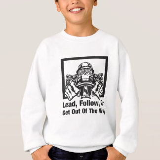 Lead Follow Or Get Out Of The Way Sweatshirt