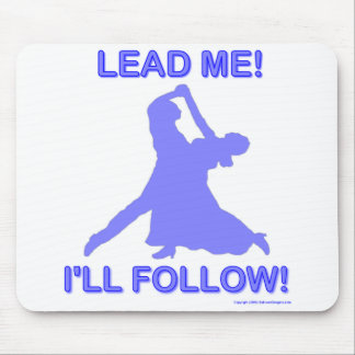 Lead Me - I'll Follow Mouse Pad