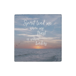 Lead me where my trust is without borders Quote Stone Magnets