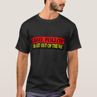 Lead or Follow T-Shirt