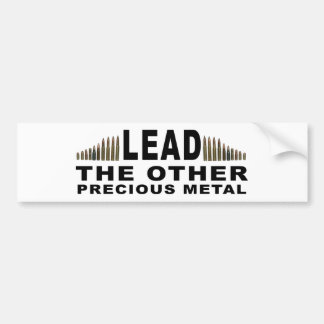 LEAD - The Other Precious Metal Bumper Stickers