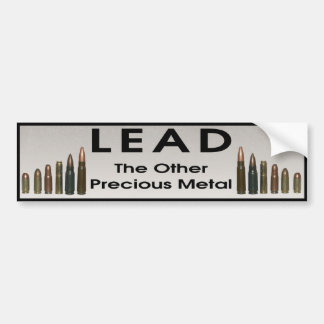 Lead - The Other Precious Metal Bumper Sticker