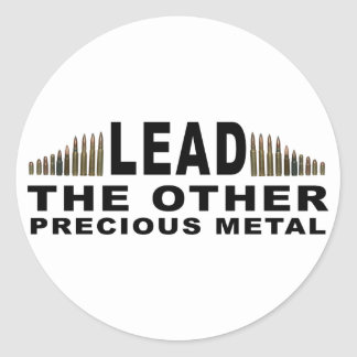 LEAD - The Other Precious Metal Classic Round Sticker