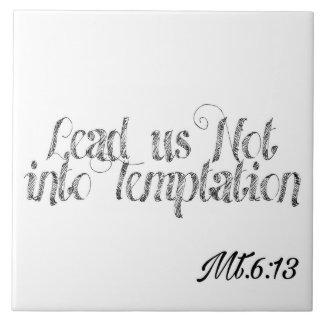 """""""Lead us not into temptation"""" Tile"""