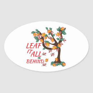 Leaf It All Behind Oval Stickers