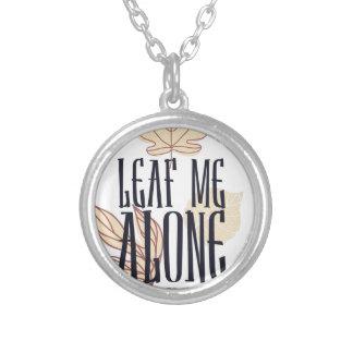 leaf me along i am bushed silver plated necklace