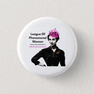 League of Phenomenal Women OFFICIAL 1 Inch Round Button