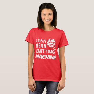 Lean Mean Knitting Machine T-Shirt