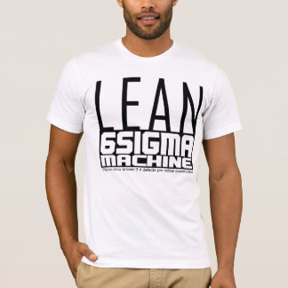 LEAN Six Sigma Machine T-Shirt