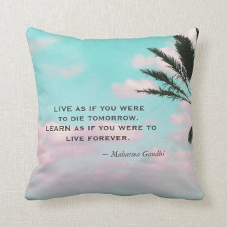 Learn as if you were...Ghandi Quote Tropical Theme Throw Pillow