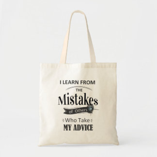 learn from the mistakes.. funny Tote Bag
