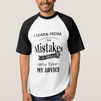 'learn from the mistakes of others' funny T-shirt